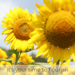 Its your time to flourish